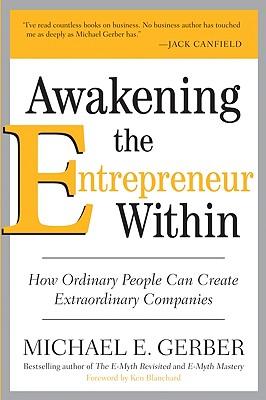 Awakening the Entrepreneur Within By Gerber, Michael E.