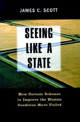 Seeing Like a State By Scott, James C.