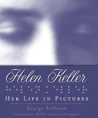 Helen Keller By Sullivan, George/ Thompson, Keller Johnson (FRW)